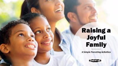 Raising a Joyful Family Slideshare